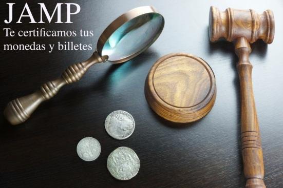 JAMP , Te certificamos tus monedas y billetes